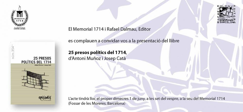 "01.06.2011  Memorial 1714 - J. Cat� & A. Mu�oz, ""25 presos pol�tics del 1714"""